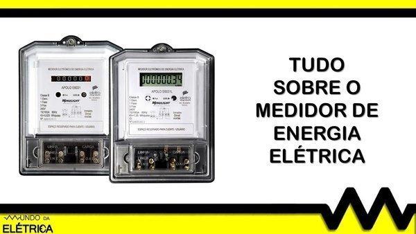 60f75cf1739 Medidor de energia elétrica. Qual a sua aplicação